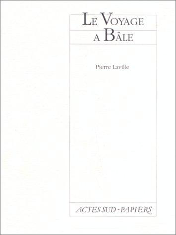 Le voyage à Bâle par Pierre Laville