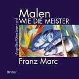 Image de Malen wie die Meister. Franz Marc