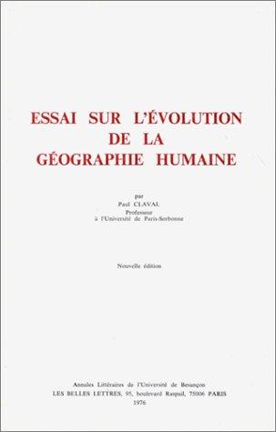 Essai sur l'évolution de la géographie humaine, nouvelle édition par Paul Claval