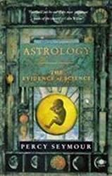 Astrology: The Evidence of Science
