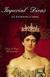 [Imperial Divas: The Vicereines of India] (By: Penny Beaumont) [published: March, 2011]