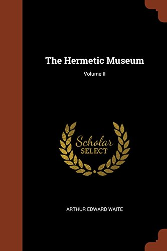 The Hermetic Museum; Volume II