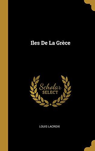 Iles de la Grèce par Louis LaCroix