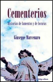 Cementerios.Historias De Lamentos Y De Locuras por Giuseppe Marcenaro