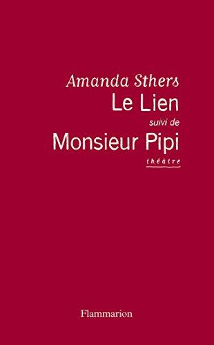 Le Lien suivi de Monsieur Pipi par Amanda Sthers