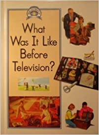 What Was It Like Before Television (Read All About It)