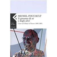 Il governo di sé e degli altri. Corso al Collège de France (1982-1983) (Campi del sapere) di Foucault, Michel (2009) Tapa blanda