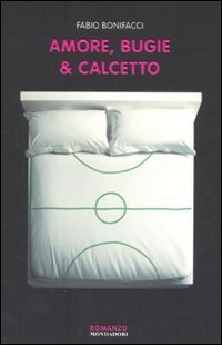 love-soccer-and-other-catastrophes-amore-bugie-e-calcetto-