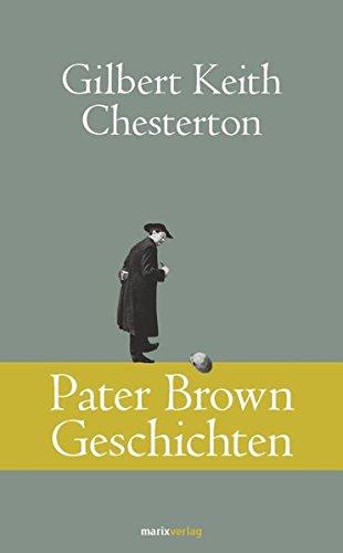 Pater Brown Geschichten (Klassiker der Weltliteratur)