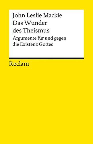 Preisvergleich Produktbild Das Wunder des Theismus: Argumente für und gegen die Existenz Gottes (Reclams Universal-Bibliothek)
