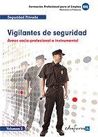 Vigilantes De Seguridad.  Área Socio-Profesional E Instrumental. Volumen Ii