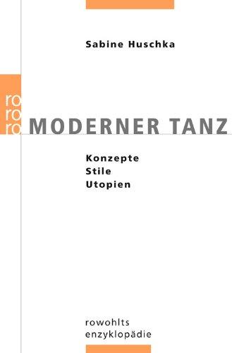 Moderner Tanz: Konzepte, Stile, Utopien