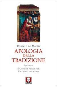Apologia della tradizione. Poscritto a Il Concilio Vaticano II. Una storia mai scritta