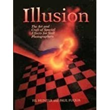 Illusion: The Art and Craft of Special Effects for Still Photographers by Paul Fuqua (1992-05-28)