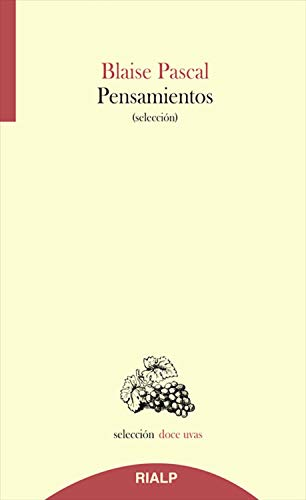 Pensamientos (Doce uvas) por Blaise Pascal