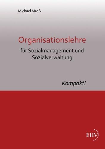 Organisationslehre fuer Sozialmanagement und Sozialverwaltung