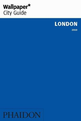 Wallpaper City Guide: London 2010 (Wallpaper City Guides) by Editors of Wallpaper Magazine (2008-09-01)