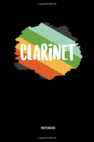 Clarinet - Notebook: Lined Clarinet Notebook / Journal. Great Clarinet Accessories & Novelty Gift Idea for all Clarinetists & Clarinet Lover.