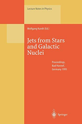 Jets from Stars and Galactic Nuclei (Lecture Notes in Physics, Band 471)