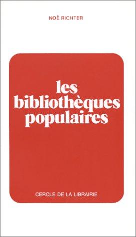 Les Bibliothèques populaires. Histoire et évolution au XIXe siècle