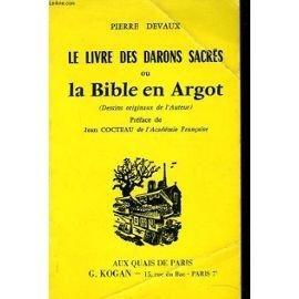 Le livre des darons sacrés ou la bible en argot dessins originaux de l'auteur . préface de jean cocteau