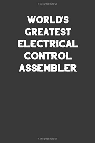 World's Greatest Electrical Control Assembler: Blank Lined Notebook Journal to Write In Electronic Control Kit