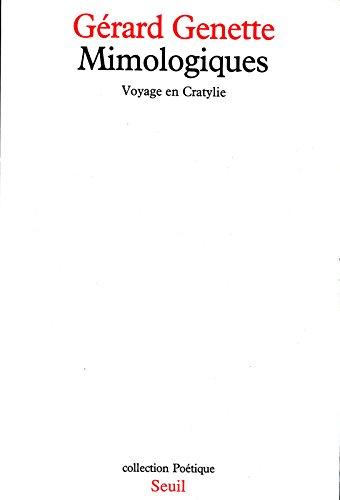 Mimologiques: Voyage en Cratylie (Poétique) par Gérard Genette