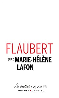 Flaubert par Marie-Hélène Lafon