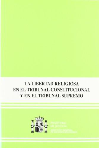 La libertad religiosa en el Tribunal Constitucional y en el Tribunal Supremo