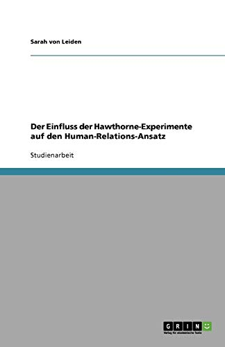 Der Einfluss der Hawthorne-Experimente auf den Human-Relations-Ansatz