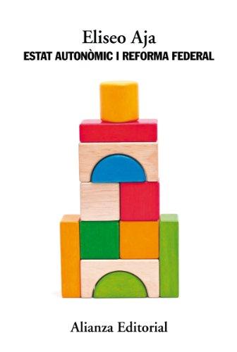 Estat autonòmic i reforma federal (Alianza Ensayo) (Catalan Edition)