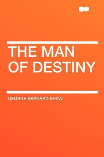 The Man Of Destiny by George Bernard Shaw