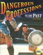 Dangerous Professions of the Past (Nelson Focus)