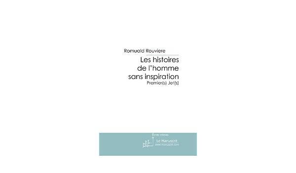 Les histoires de lhomme sans inspiration (FICTION) (French Edition)
