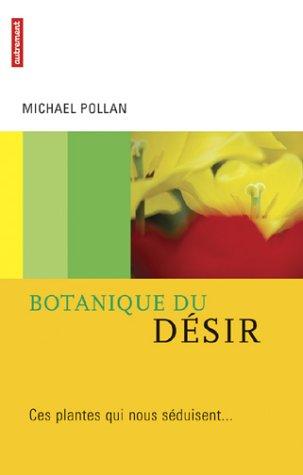Botanique du désir : Ces plantes qui nous séduisent