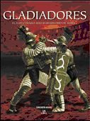 Gladiadores: El Espectáculo más Sanguinario de Roma (Momentos Decisivos de la Historia) por Konstantin Nossov