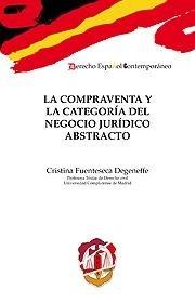 La compraventa y la categoría del negocio jurídico abstracto (Derecho español contemporáneo) por Cristina Fuenteseca Degeneffe