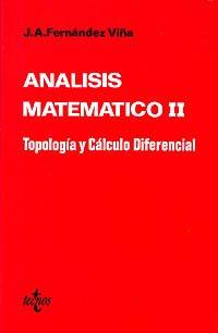 Análisis matemático II: Tipología y cálculo diferencial (Ciencia Y Técnica) por José Antonio Fernández Viña