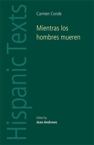 Mientras Los Hombres Mueren: Carmen Conde (Hispanic Texts)