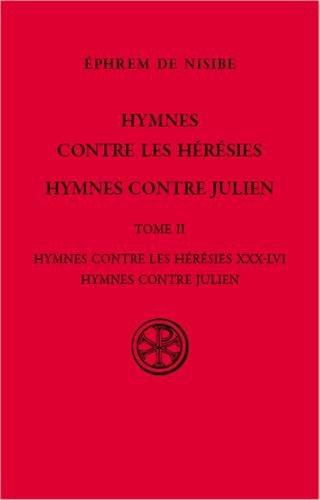 Hymnes contre les hérésies : Tome 2, Hymnes contre les hérésies XXX-LVI, Hymnes contre Julien par