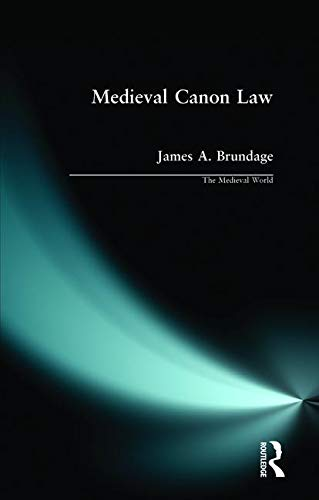 Medieval Canon Law (Medieval World) (Medieval Canon Law)