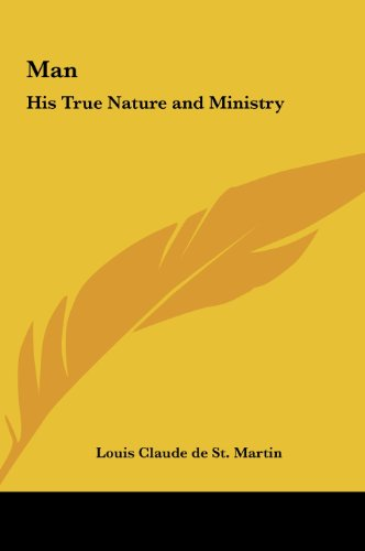 Man: His True Nature and Ministry