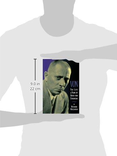 Von - The Life and Films of Erich Von Stroheim: Revised and Expanded Edition