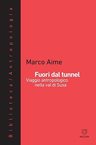 Fuori dal tunnel. Viaggio antropologico nella Val di Susa