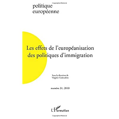 Les effets de l'européanisation des politiques d'immigration