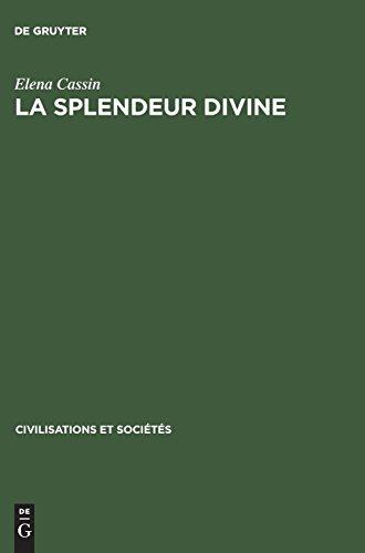 La Splendeur Divine: Introduction À L'étude De La Mentalité Mésopotamienne par Elena Cassin
