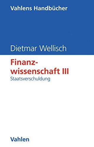 Finanzwissenschaft III: Staatsverschuldung