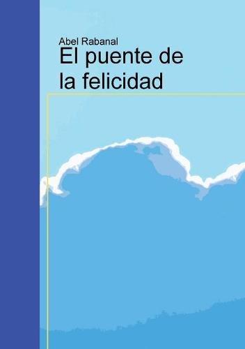 El Puente de la Felicidad par Abel Rabanal