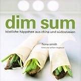 Dim Sum: Köstliche Häppchen aus China und Südostasien