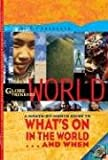 Globe Trekker's World: What's On in the World and When: A Month-by-month Guide to the Best Festivals, Beaches, Outdoor Adventures (Pilot Guides)